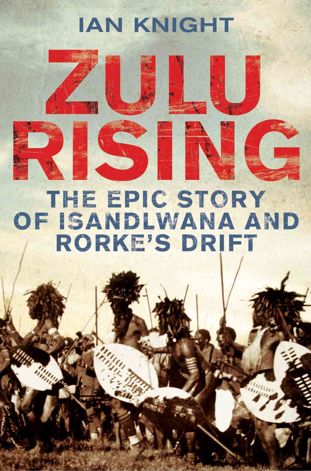 Zulu Rising By Knight, Ian